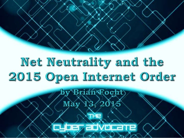 The 2015 Open Internet Order Clear Reasonable Necessary
