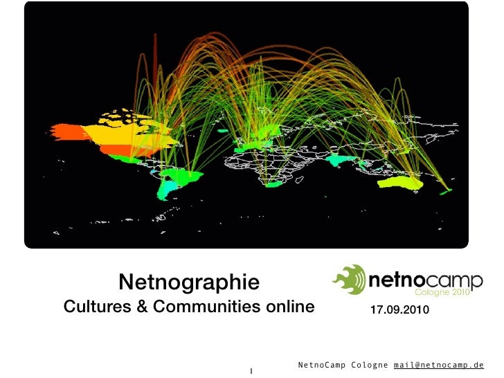 Netnographie Cultures & Communities online           17.09.2010                               NetnoCamp Cologne mail@netno...