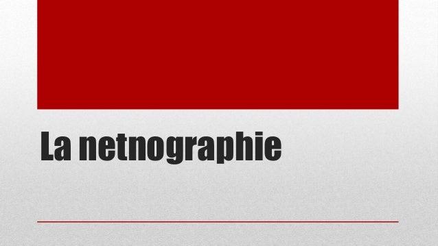 La netnographie