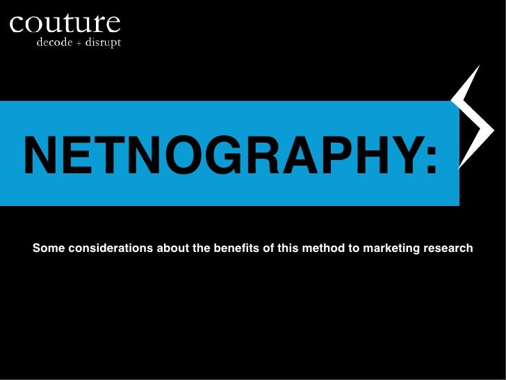 NETNOGRAPHY:Some considerations about the benefits of this method to marketing research                                    ...
