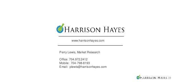 www.harrisonhayes.comPerry Lewis, Market ResearchOffice: 704.972.2412Mobile: 704-798-8193Email: plewis@harrisonhayes.com  ...