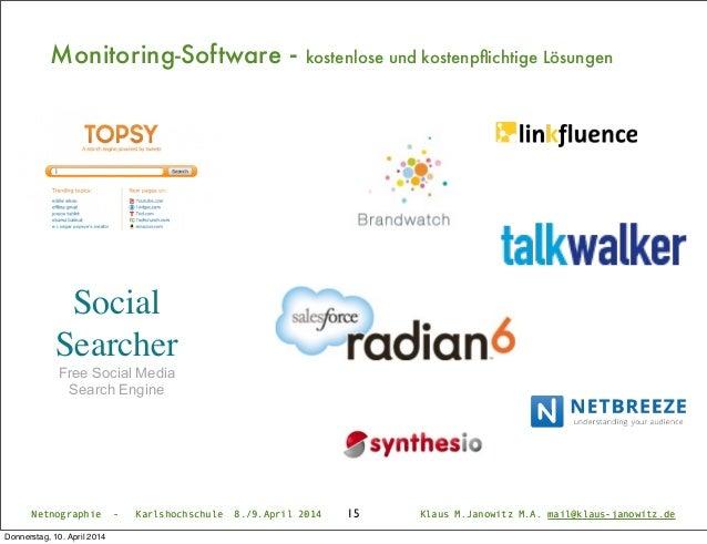 Monitoring-Software - kostenlose und kostenpflichtige Lösungen Netnographie - Karlshochschule 8./9.April 2014 Klaus M.Janow...