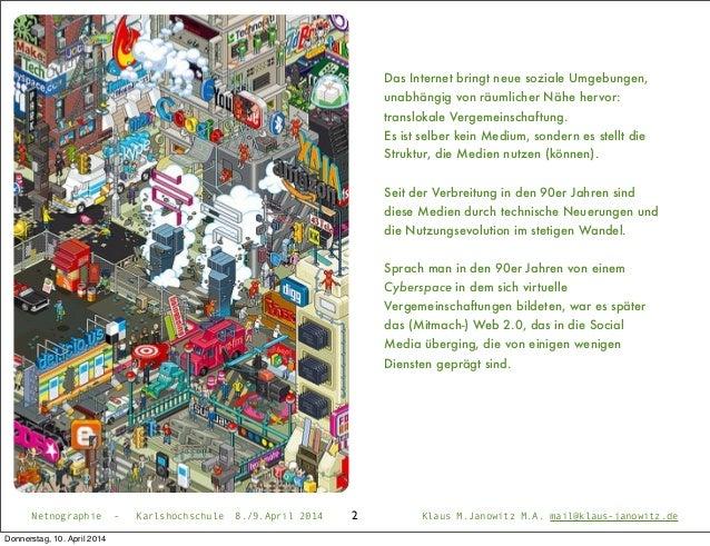2Netnographie - Karlshochschule 8./9.April 2014 Klaus M.Janowitz M.A. mail@klaus-janowitz.de Das Internet bringt neue sozi...