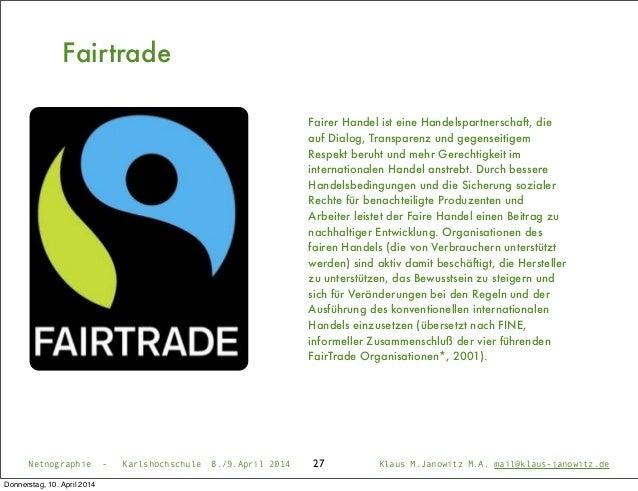 27 Fairtrade Fairer Handel ist eine Handelspartnerschaft, die auf Dialog, Transparenz und gegenseitigem Respekt beruht und...