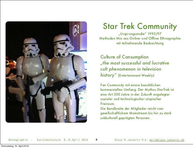 """Netnographie - Karlshochschule 8./9.April 2014 Klaus M.Janowitz M.A. mail@klaus-janowitz.de Star Trek Community """"Ursprungs..."""