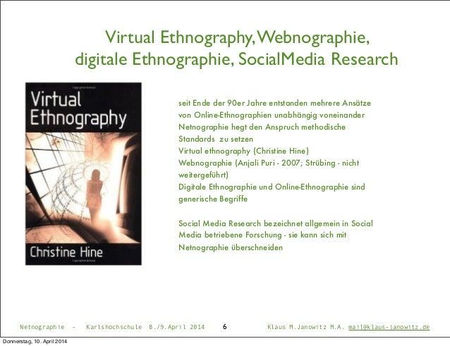 Virtual Ethnography,Webnographie, digitale Ethnographie, SocialMedia Research 6 seit Ende der 90er Jahre entstanden mehrer...