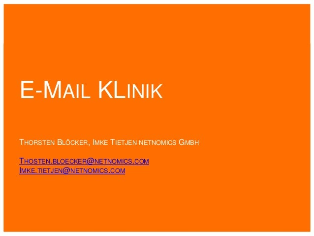 E-MAIL KLINIK THORSTEN BLÖCKER, IMKE TIETJEN NETNOMICS GMBH THOSTEN.BLOECKER@NETNOMICS.COM IMKE.TIETJEN@NETNOMICS.COM