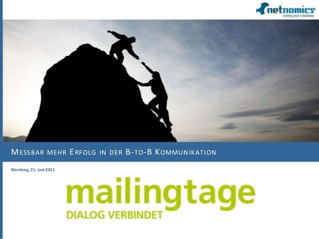 M ESSBAR           MEHR   E RFOLG   IN DER   B- TO -B K OMMUNIKATIONNürnberg, 21. Juni 2012