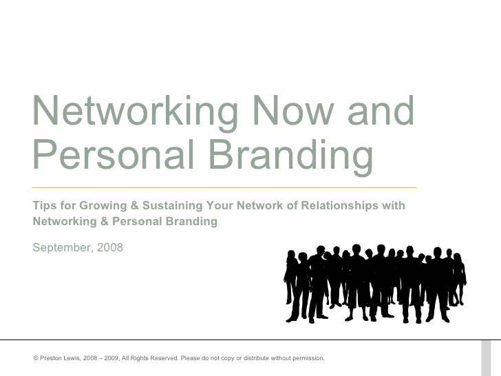 Networking Now and Personal Branding Tips for Growing & Sustaining Your Network of Relationships with Networking & Persona...
