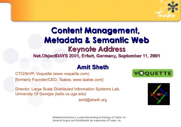 Content Management,  Metadata & Semantic Web Keynote Address Net.ObjectDAYS 2001, Erfurt, Germany, September 11, 2001 Amit...