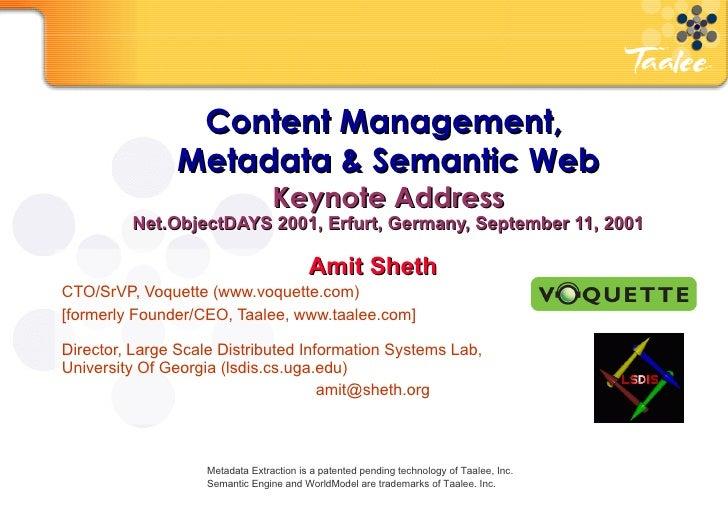Content Management,  Metadata & Semantic Web Keynote Address Net.ObjectDAYS 2001, Erfurt, Germany, September 11, 2001 Amit...