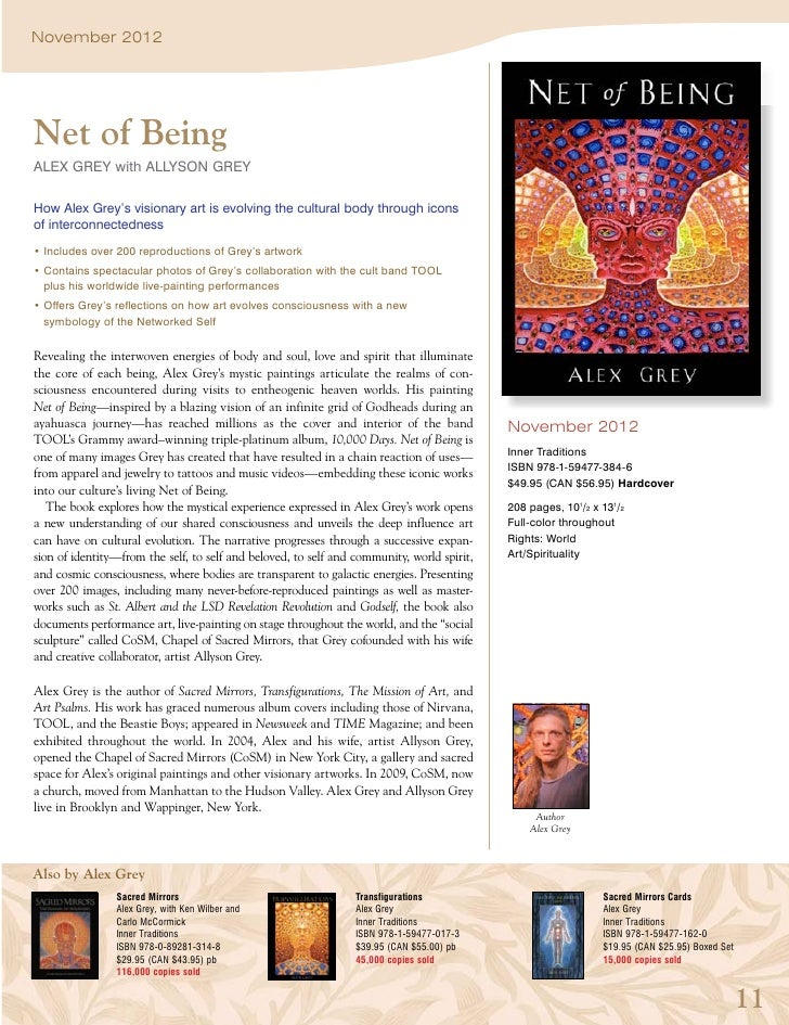 November 2012Net of BeingAlex Grey with Allyson GreyHow Alex Grey's visionary art is evolving the cultural body through ic...