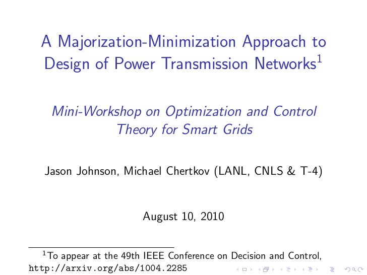A Majorization-Minimization Approach to  Design of Power Transmission Networks1       Mini-Workshop on Optimization and Co...