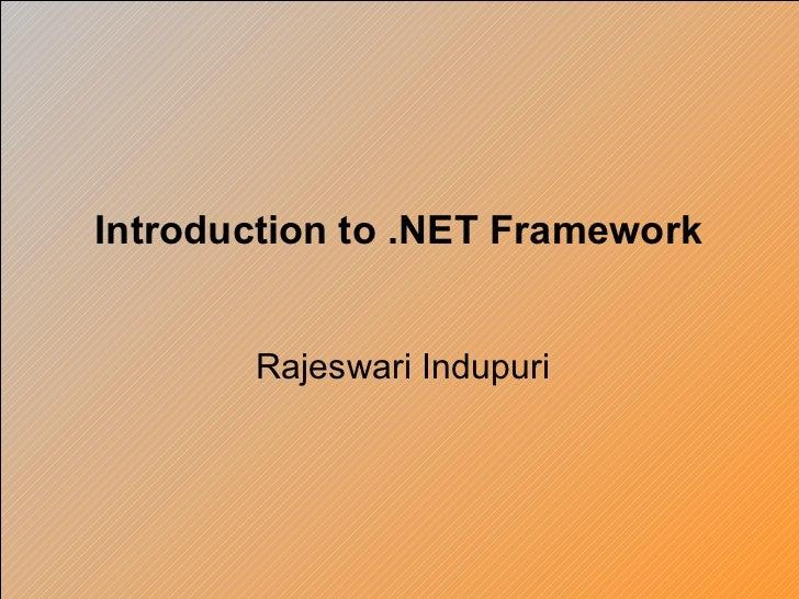 Rajeswari Indupuri Introduction to .NET Framework