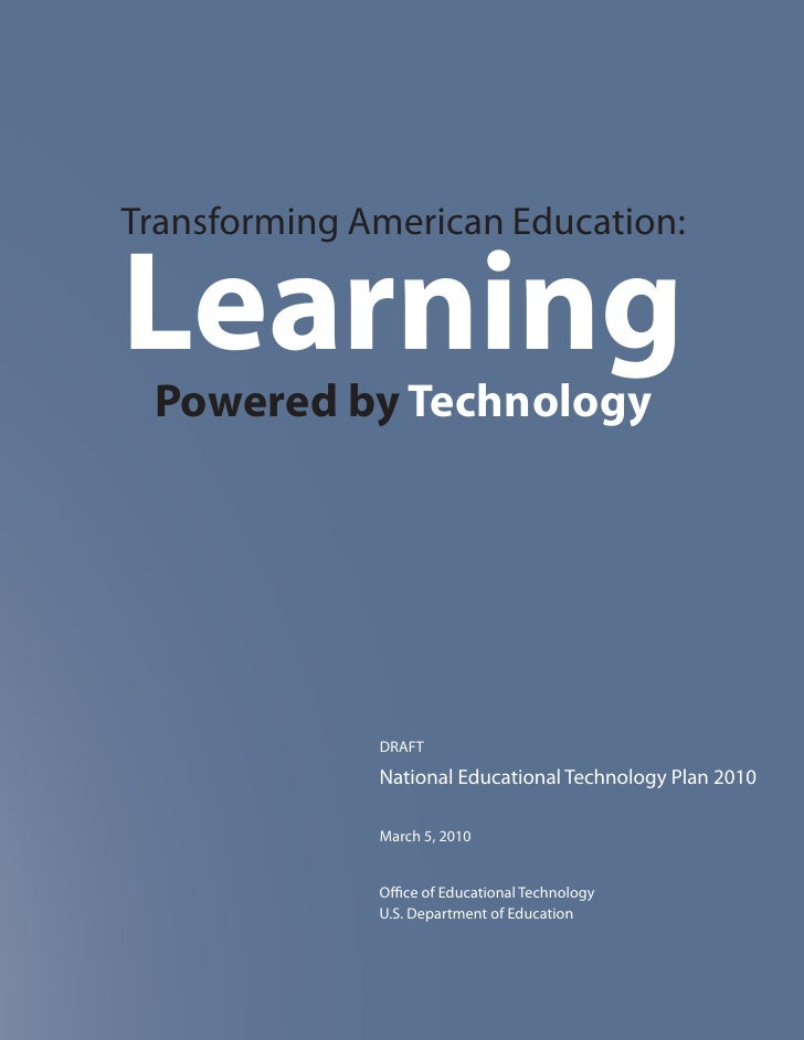 Transforming American Education:  Learning  Powered by Technology                   DRAFT                National Educatio...