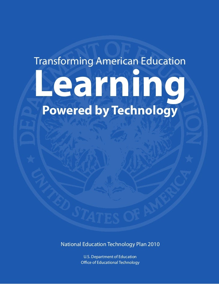 Transforming American EducationLearning Powered by Technology     National Education Technology Plan 2010             U.S....