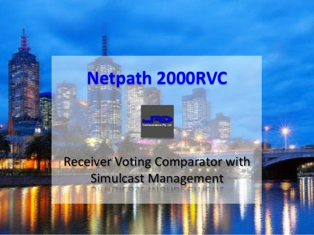 Receiver Voting Comparator withSimulcast ManagementNetpath 2000RVC