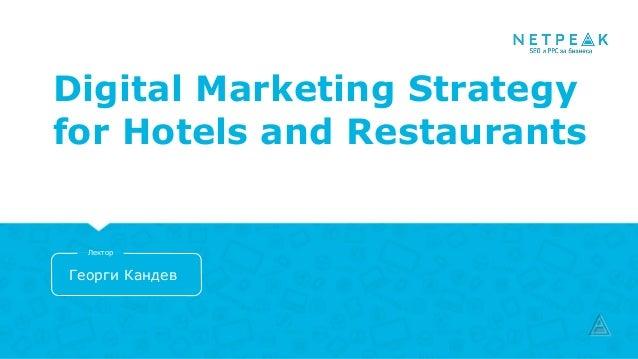 Digital Marketing Strategy for Hotels and Restaurants Георги Кандев Лектор
