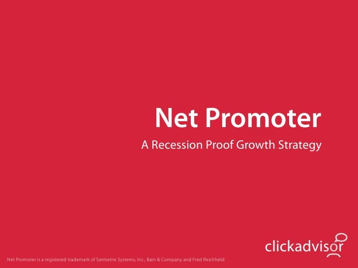 Net Promoter                                                              A Recession Proof Growth Strategy               ...