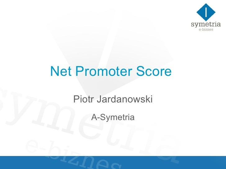 Net Promoter Score  Piotr Jardanowski A-Symetria