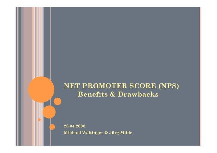 NET PROMOTER SCORE (NPS)   Benefits & Drawbacks28.04.2008Michael Waltinger & Jörg Milde