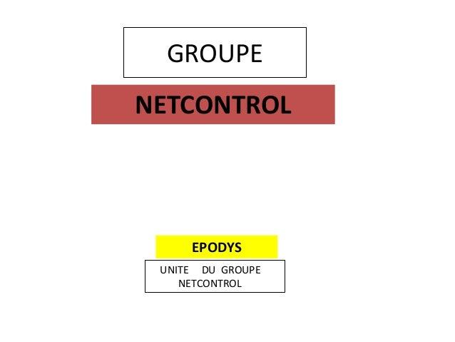 GROUPE NETCONTROL UNITE DU GROUPE NETCONTROL EPODYS