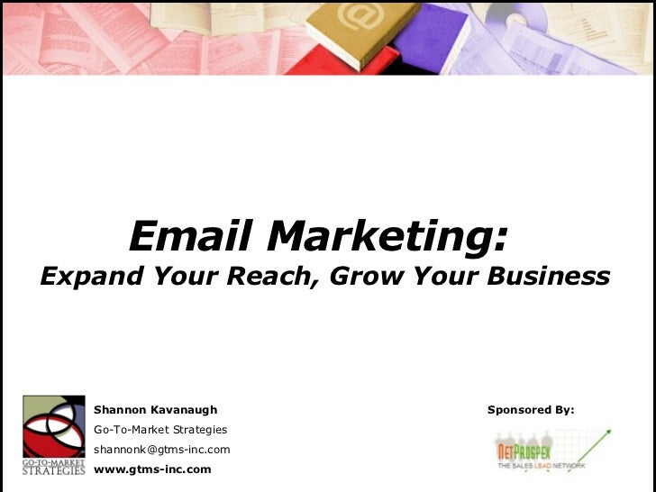 Email Marketing:  Expand Your Reach, Grow Your Business