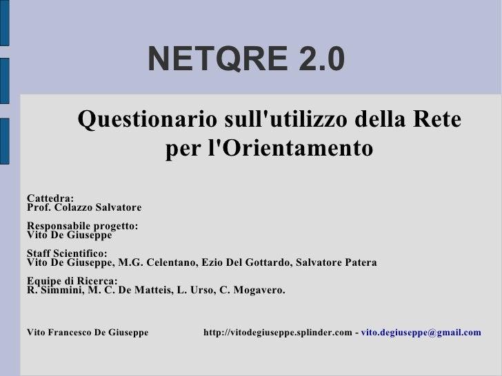 NETQRE 2.0  <ul><ul><li>Questionario sull'utilizzo della Rete </li></ul></ul><ul><ul><li>per l'Orientamento </li></ul></ul...