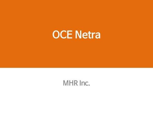 OCE Netra MHR Inc.