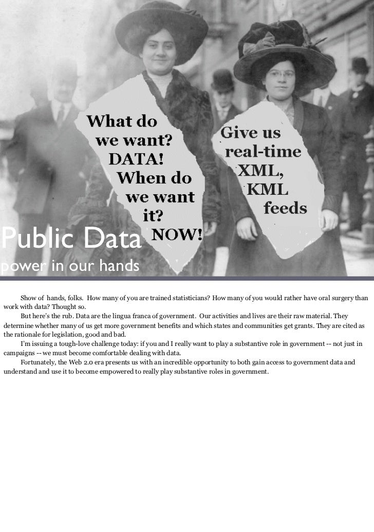 Public Data power in our hands       Show of hands, folks. How many of you are trained statisticians? How many of you woul...