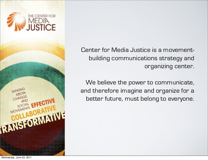 Center for Media Justice is a movement-                             building communications strategy and                  ...