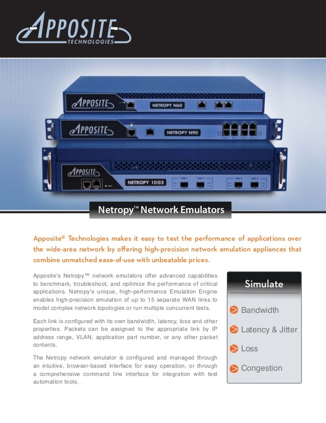 Netropy Network Emulators                                     TMApposite® Technologies makes it easy to test the performan...