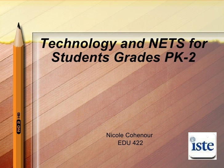 Technology and NETS for Students Grades PK-2 Nicole Cohenour  EDU 422