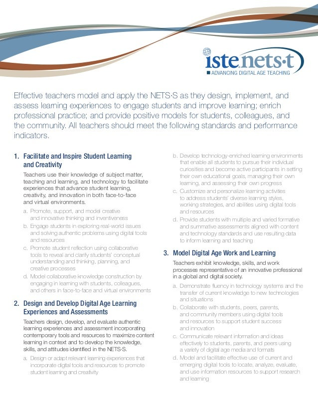 Effective teachers model and apply the NETS·S as they design, implement, and assess learning experiences to engage student...