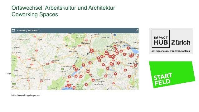Ortswechsel: Arbeitskultur und Architektur Coworking Spaces https://coworking.ch/spaces/ https://coworking.ch/spaces/