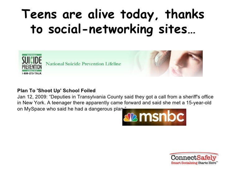 """Teens are alive today, thanks to social-networking sites… Plan To 'Shoot Up' School Foiled Jan 12, 2009: """"Deputies in Tran..."""