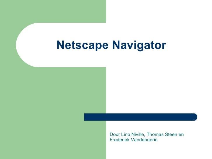 Netscape Navigator Door Lino Niville, Thomas Steen en Frederiek Vandebuerie