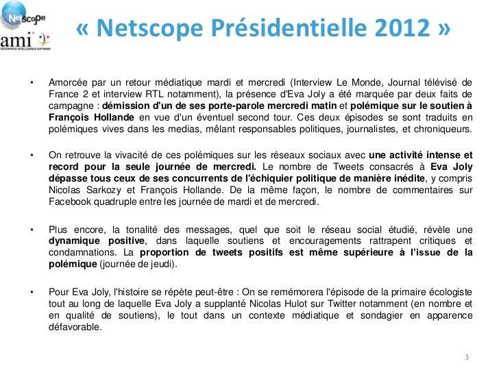 « Netscope Présidentielle 2012 »•   Amorcée par un retour médiatique mardi et mercredi (Interview Le Monde, Journal télévi...