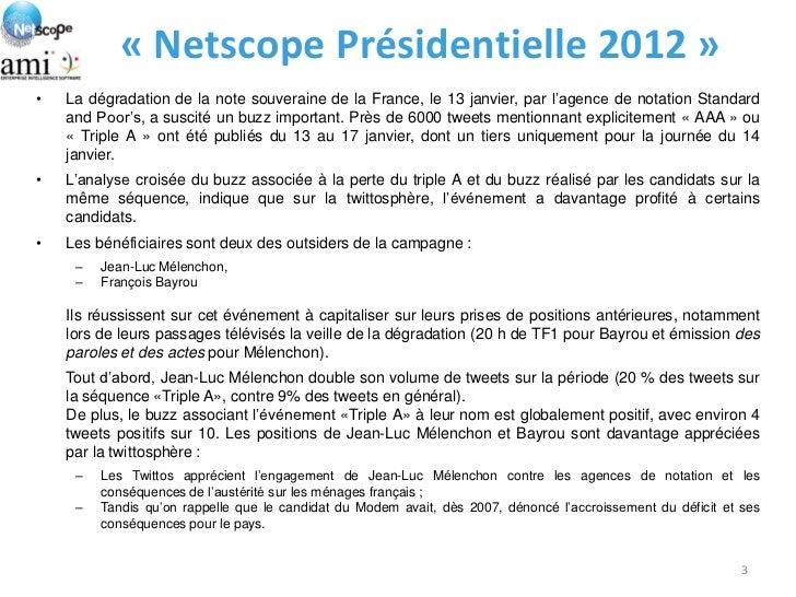 « Netscope Présidentielle 2012 »•   La dégradation de la note souveraine de la France, le 13 janvier, par l'agence de nota...