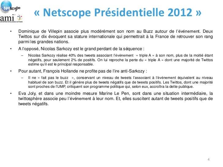 « Netscope Présidentielle 2012 »•   Dominique de Villepin associe plus modérément son nom au Buzz autour de l'événement. D...