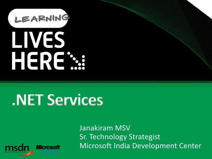 Janakiram MSV Sr. Technology Strategist Microsoft India Development Center