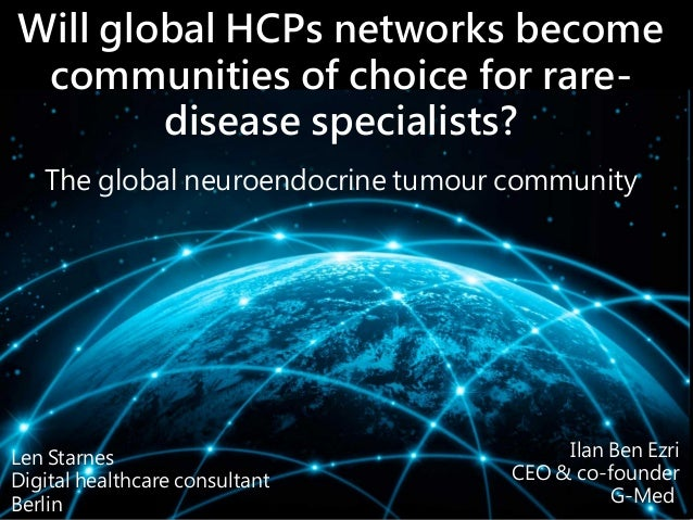 Will global HCPs networks become communities of choice for rare- disease specialists? The global neuroendocrine tumour com...