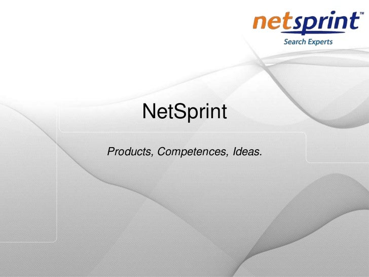 NetSprint<br />Products, Competences, Ideas.<br />