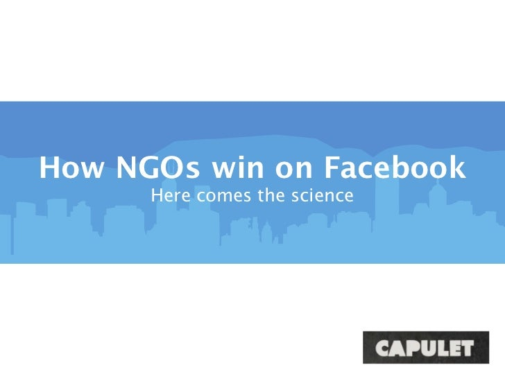 How NGOs win on Facebook      Here comes the science