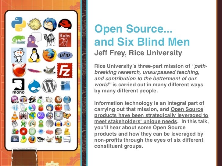 "Open Source...and Six Blind MenJeff Frey, Rice UniversityRice University's three-part mission of ""path-breaking research, ..."