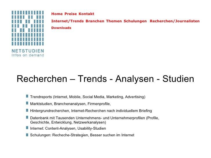 Recherchen – Trends - Analysen - Studien Home  Preise  Kontakt  Internet/Trends  Branchen  Themen  Schulungen ...