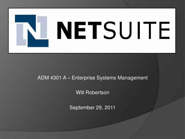 ADM 4301 A – Enterprise Systems Management<br />Will Robertson<br />September 29, 2011<br />