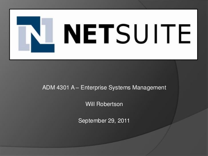 ADM 4301 A – Enterprise Systems Management              Will Robertson            September 29, 2011