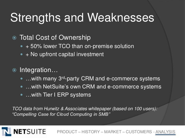 Strengths and Weaknesses   Total Cost of Ownership     + 50% lower TCO than on-premise solution     + No upfront capita...