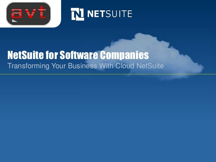 NetSuite for Software CompaniesTransforming Your Business With Cloud NetSuite